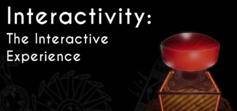 [TEST] Interactivity: The Interactive Experience – version pour Steam