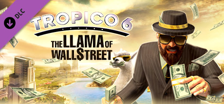 Tropico 6 – The Llama of Wall Street