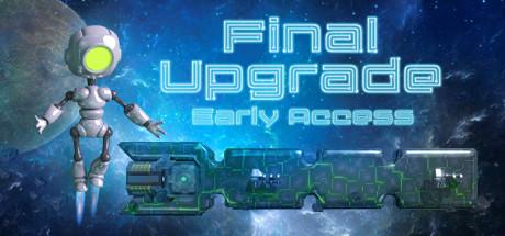 Final Upgrade