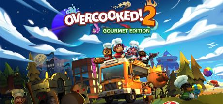 Overcooked! 2: Gourmet Edition
