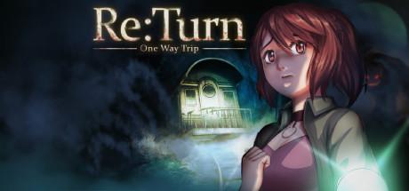 Re:Turn – One Way Trip