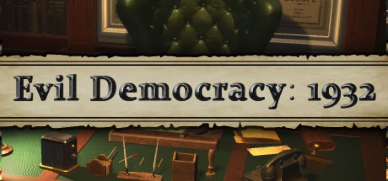 [TEST] Evil Democracy: 1932 – version pour Steam