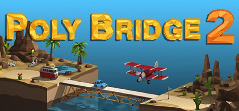 [TEST] Poly Bridge 2 – version pour Steam