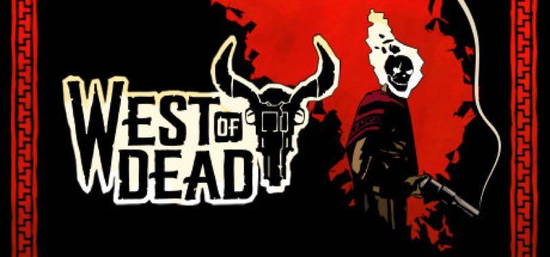 [TEST] West of Dead – version pour Steam