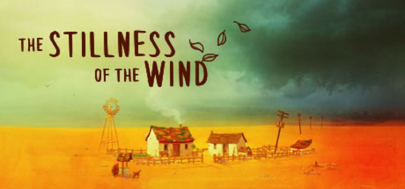 [TEST] The Stillness of the Wind – version pour Steam