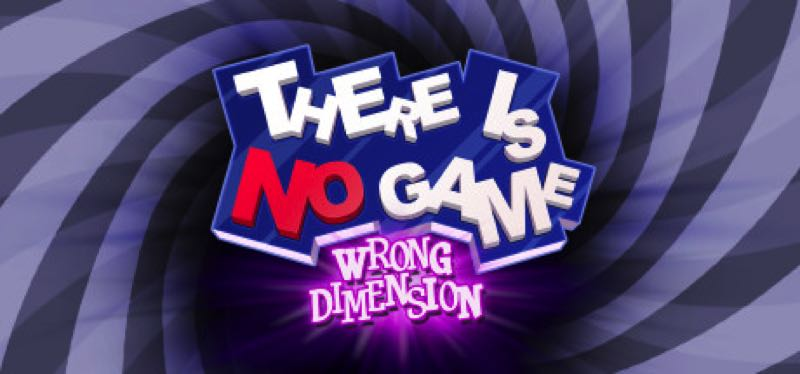 [TEST] There Is No Game : Wrong Dimension – version pour Steam