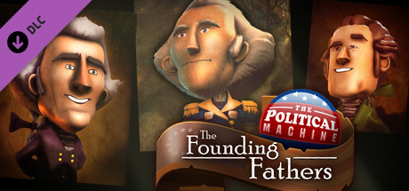 The Political Machine 2020 – The Founding Fathers DLC