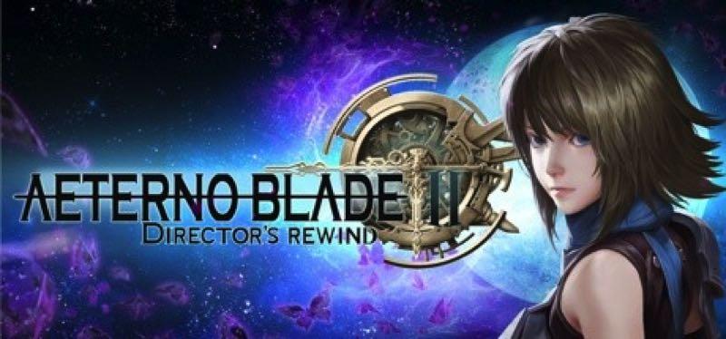 [TEST] AeternoBlade II: Director's Rewind – version pour Steam