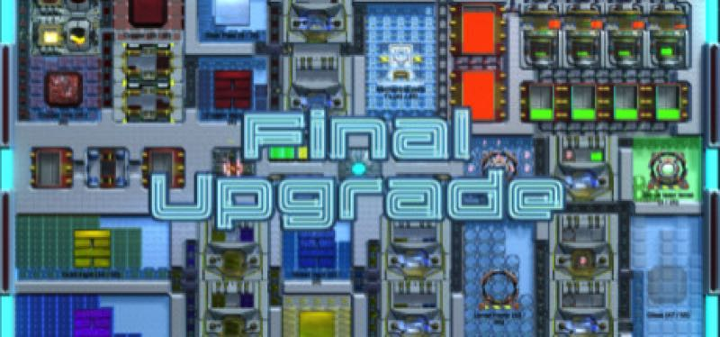 [TEST] Final Upgrade – version pour Steam