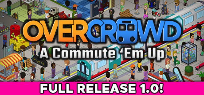 [TEST] Overcrowd: A Commute 'Em Up – version pour Steam