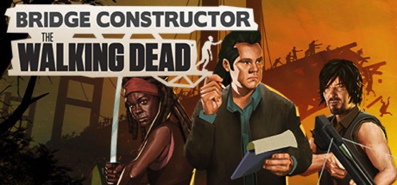 [TEST] Bridge Constructor: The Walking Dead – version pour Steam