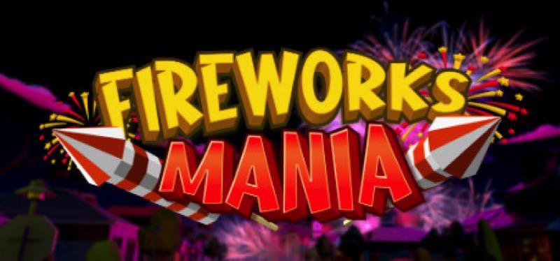 [TEST] Fireworks Mania – An Explosive Simulator – version pour Steam